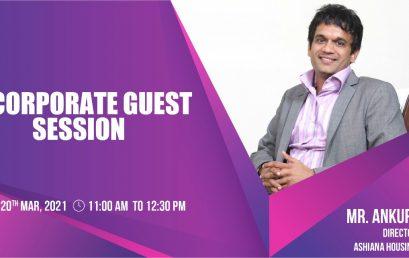Corporate Guest Session by Ankur Gupta, Ashiana Housing